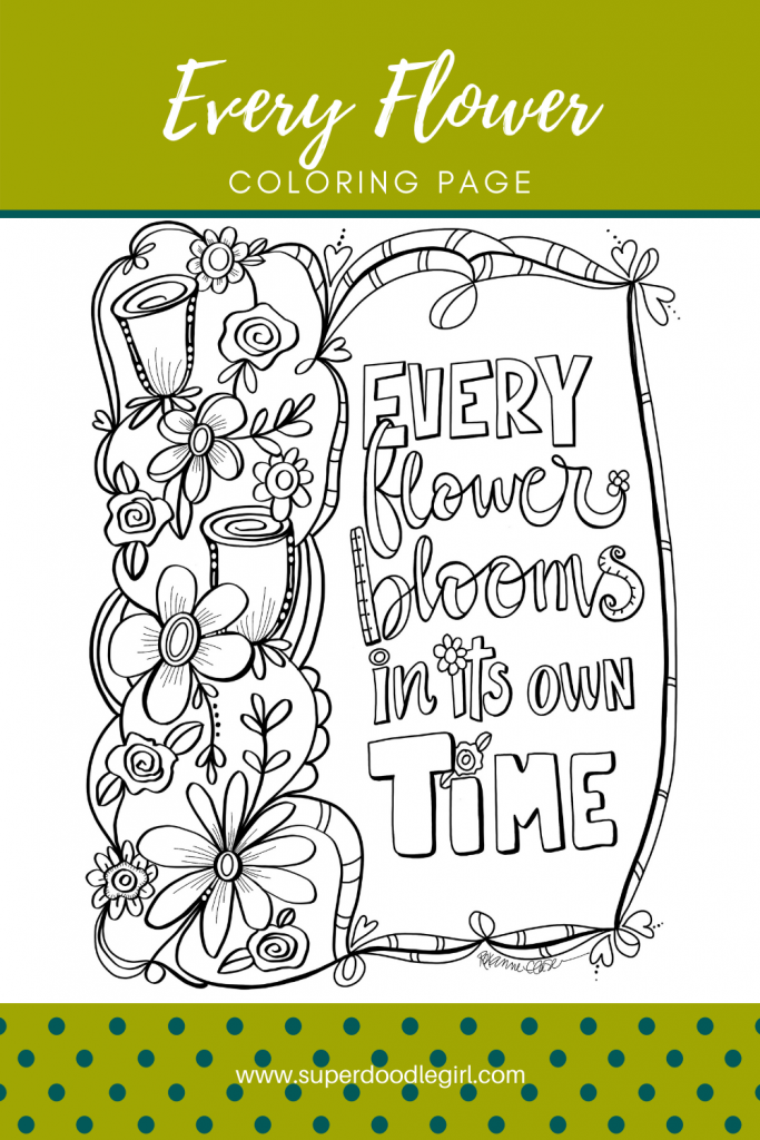 Doodle flowers with Every flower blooms in its own time